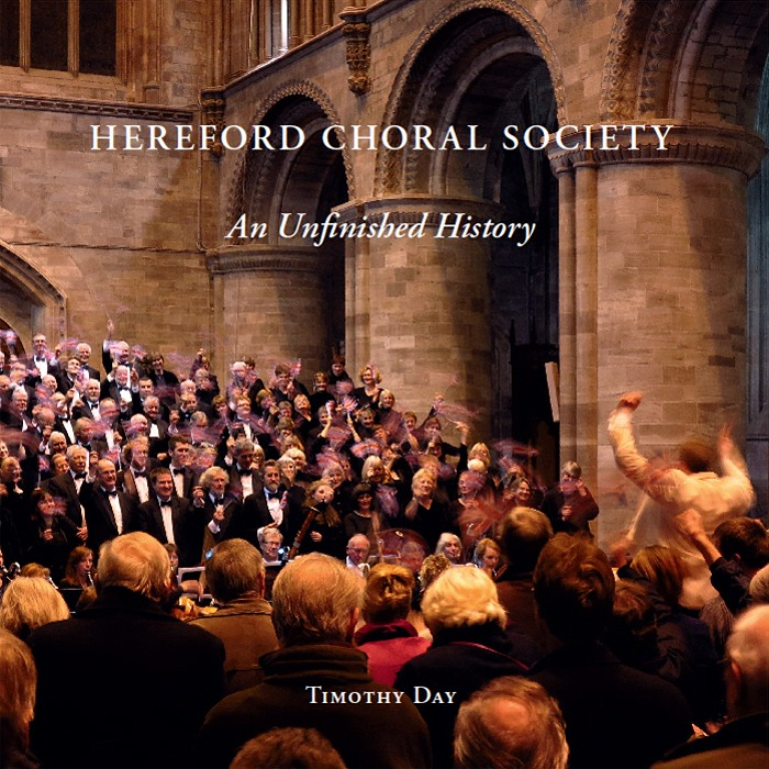 An Unfinished History - the story of the first 175 years of Hereford Choral Society